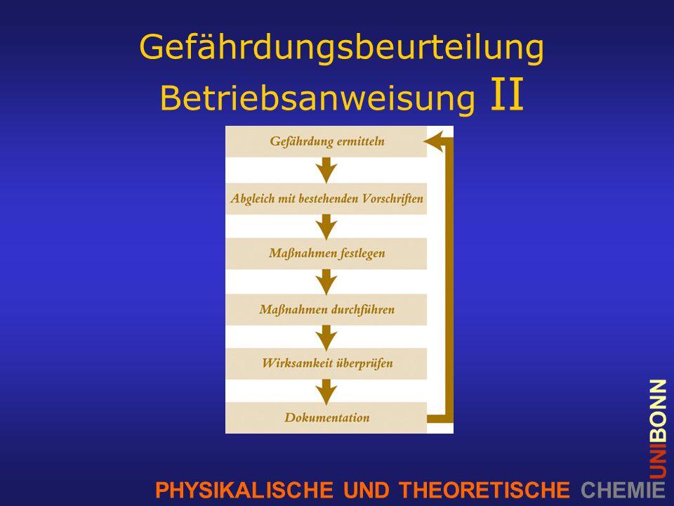 PHYSIKALISCHE UND THEORETISCHE CHEMIE UNIBONN Gefährdungsbeurteilung Betriebsanweisung II