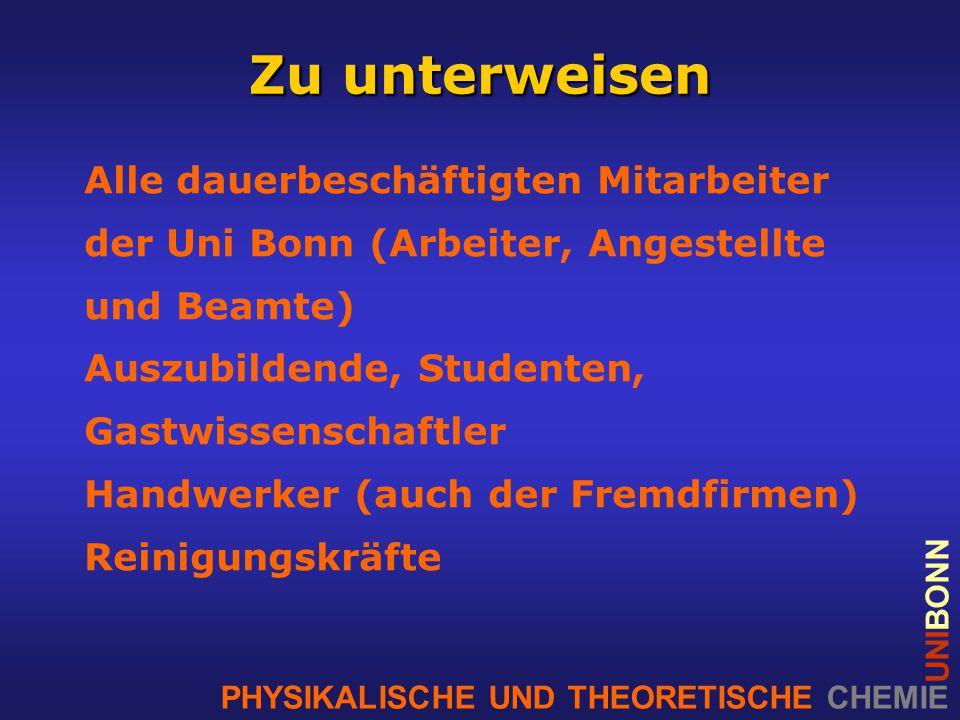PHYSIKALISCHE UND THEORETISCHE CHEMIE UNIBONN Gesetze / Verordnungen GUV (I 850-0/ SR 2005 / I 8553, TRGS 526 - Laboratorien) ArbSchG BetrSichV BetrVerfG ChemG GefStoffV BildscharbV
