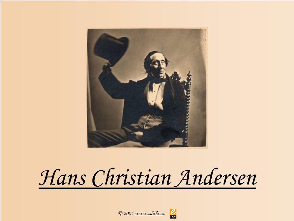 © 2005 www.eduhi.atwww.eduhi.at Hans Christian Andersen