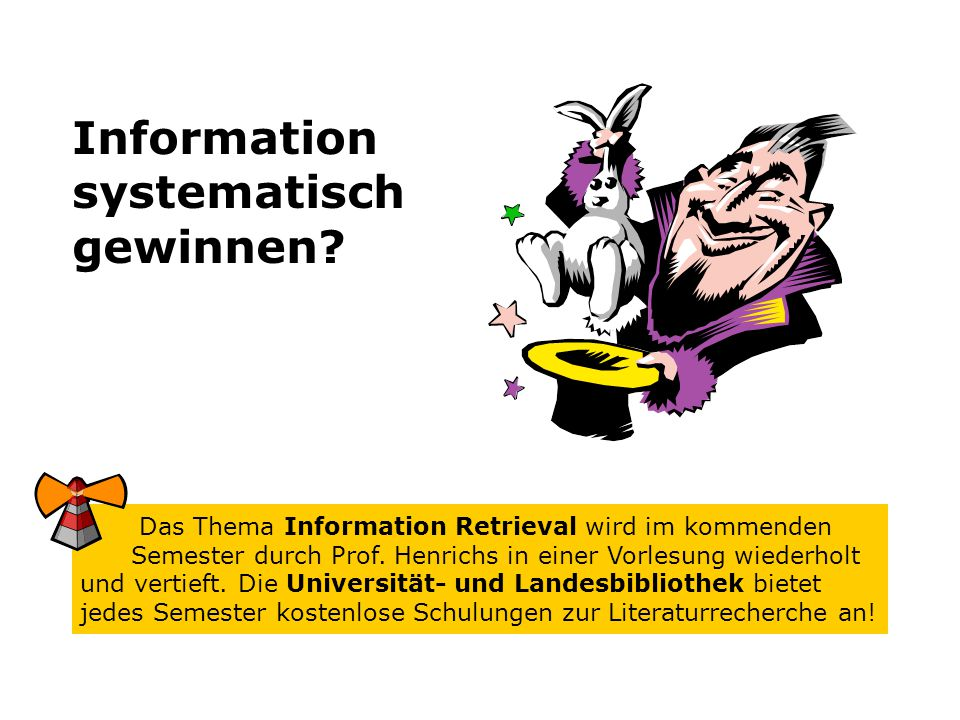 Information systematisch gewinnen.