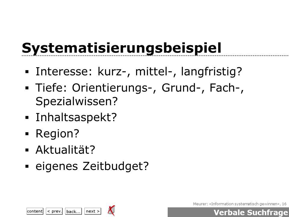 Meurer: «Information systematisch gewinnen», 16 Systematisierungsbeispiel  Interesse: kurz-, mittel-, langfristig.