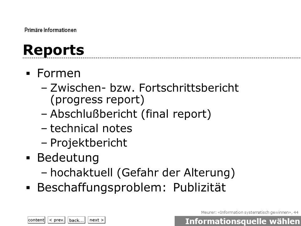 Meurer: «Information systematisch gewinnen», 44 Reports  Formen –Zwischen- bzw.