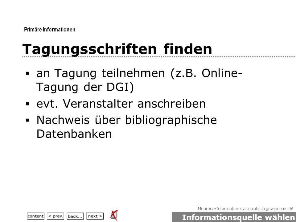 Meurer: «Information systematisch gewinnen», 46 Tagungsschriften finden  an Tagung teilnehmen (z.B.