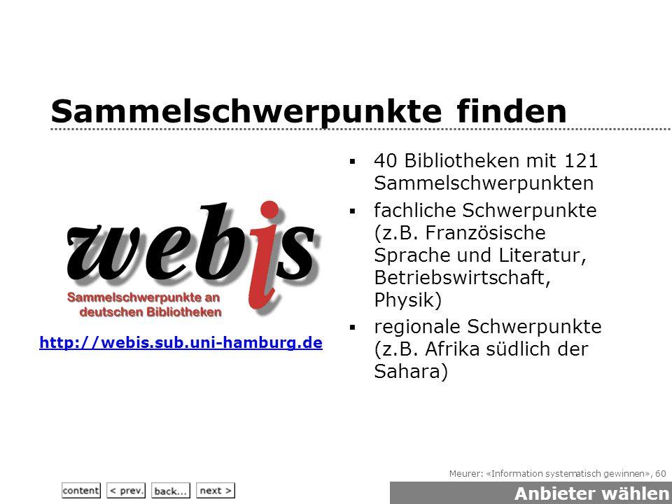 Meurer: «Information systematisch gewinnen», 60 Sammelschwerpunkte finden  40 Bibliotheken mit 121 Sammelschwerpunkten  fachliche Schwerpunkte (z.B.