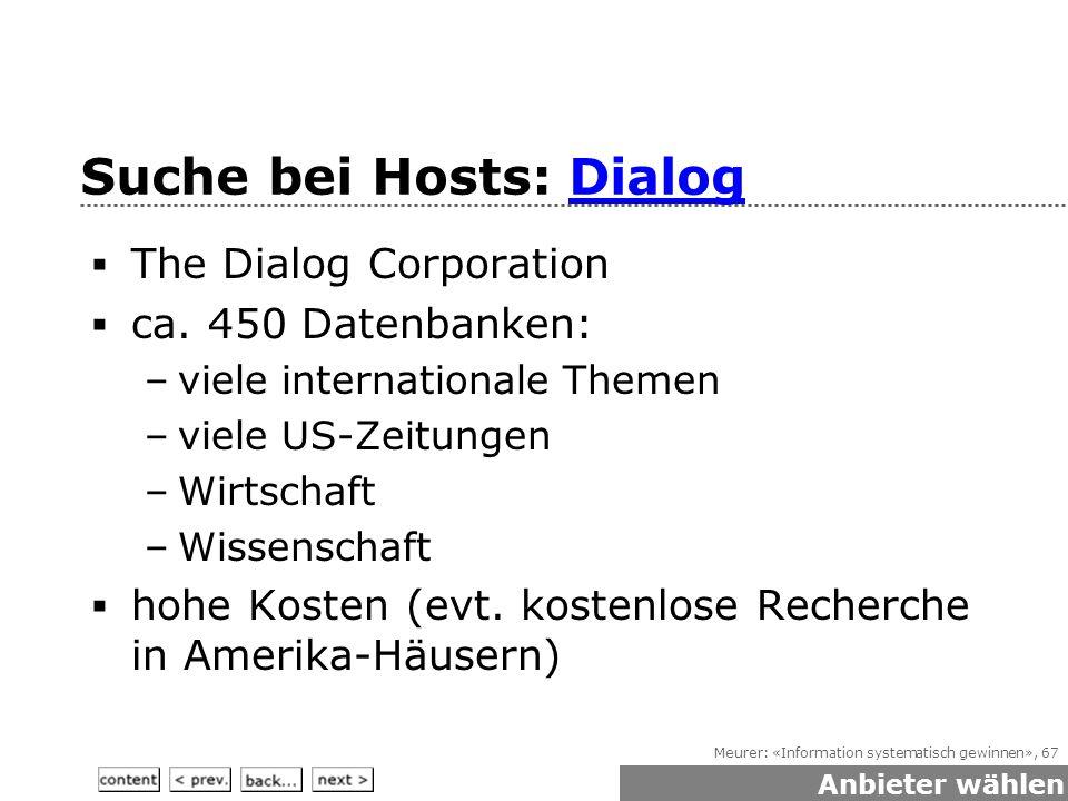 Meurer: «Information systematisch gewinnen», 67 Suche bei Hosts: DialogDialog  The Dialog Corporation  ca.