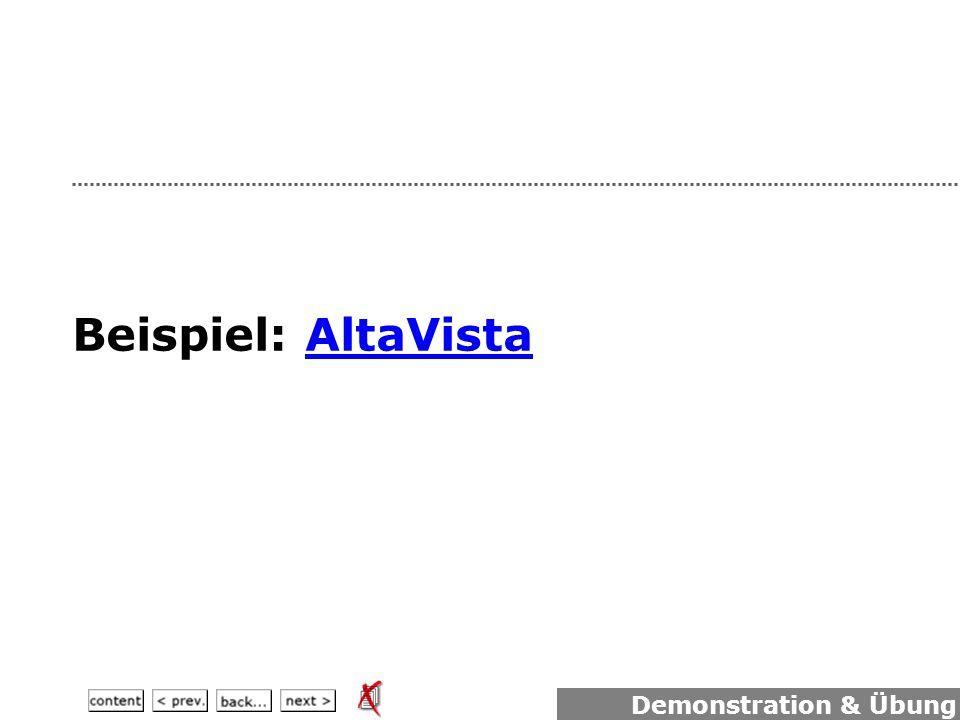 Beispiel: AltaVistaAltaVista Demonstration & Übung