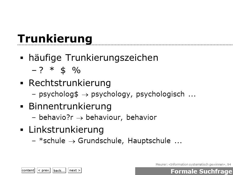 Meurer: «Information systematisch gewinnen», 94 Trunkierung  häufige Trunkierungszeichen –.