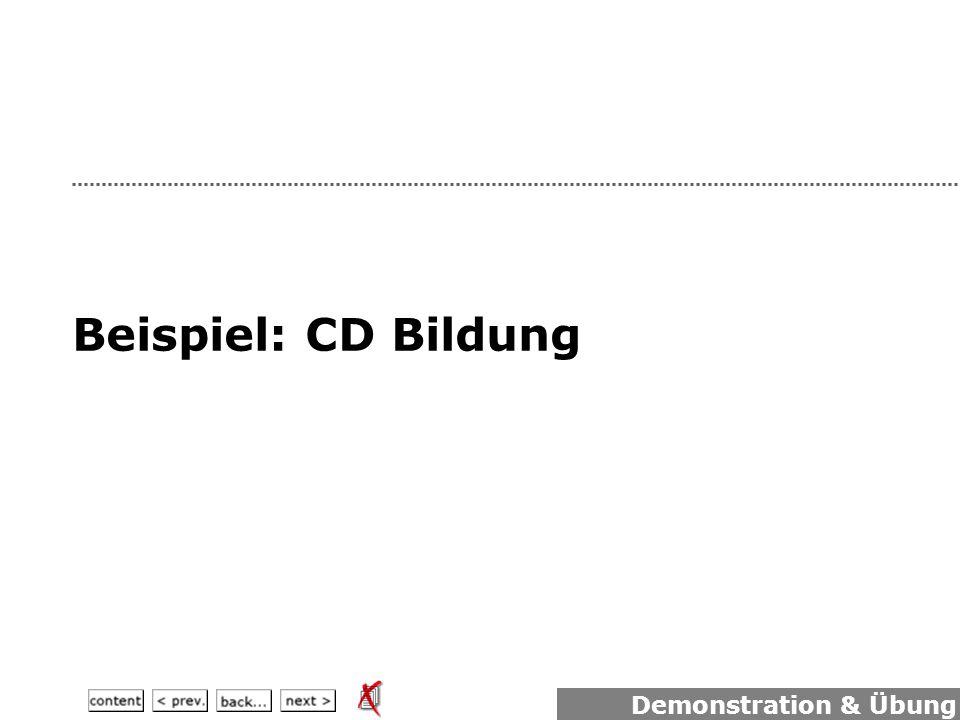 Beispiel: CD Bildung Demonstration & Übung