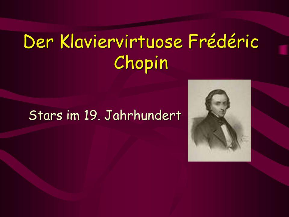 Der Klaviervirtuose Frédéric Chopin Stars im 19. Jahrhundert