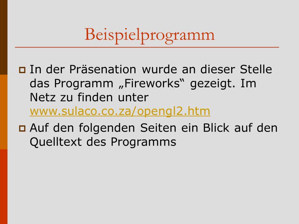 """Beispielprogramm  In der Präsenation wurde an dieser Stelle das Programm """"Fireworks gezeigt."""