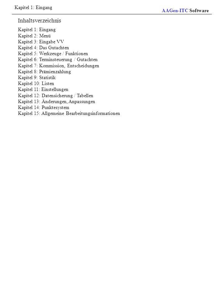 Kapitel 1: Eingang Kapitel 2: Menü Kapitel 3: Eingabe VV Kapitel 4: Das Gutachten Kapitel 5: Werkzeuge / Funktionen Kapitel 6: Terminsteuerung / Gutac