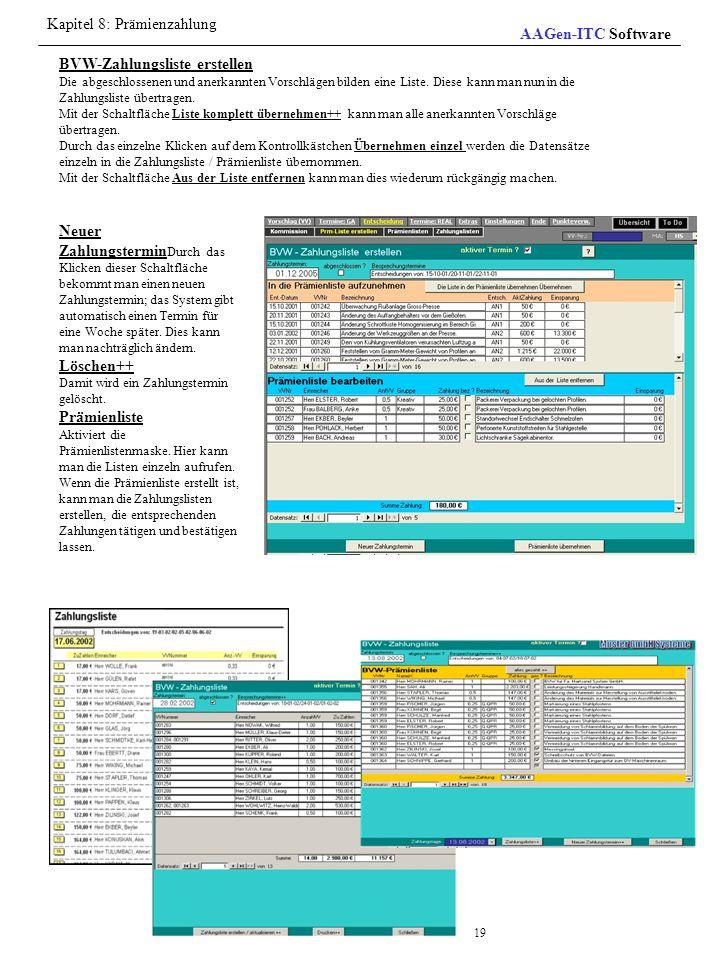 BVW-Zahlungsliste erstellen Die abgeschlossenen und anerkannten Vorschlägen bilden eine Liste. Diese kann man nun in die Zahlungsliste übertragen. Mit