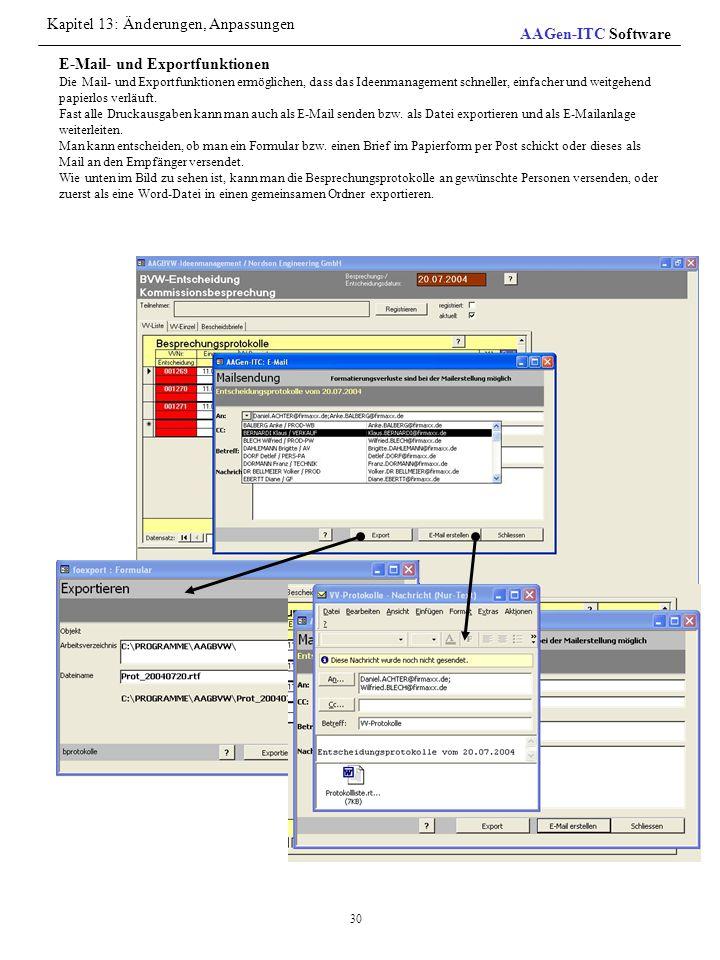 E-Mail- und Exportfunktionen Die Mail- und Exportfunktionen ermöglichen, dass das Ideenmanagement schneller, einfacher und weitgehend papierlos verläu
