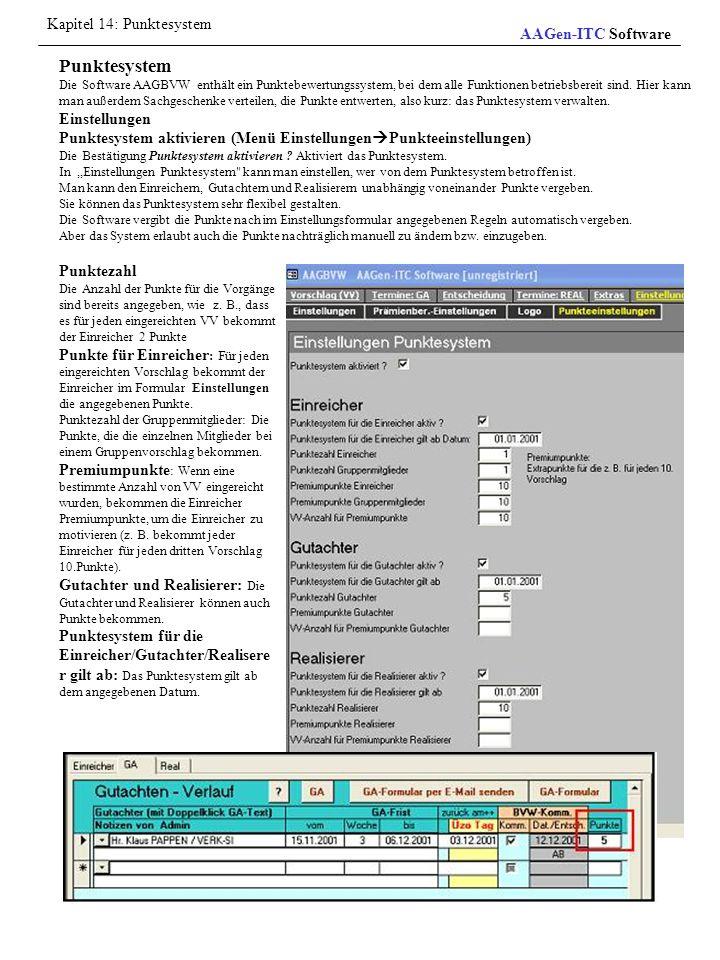 Punktesystem Die Software AAGBVW enthält ein Punktebewertungssystem, bei dem alle Funktionen betriebsbereit sind. Hier kann man außerdem Sachgeschenke