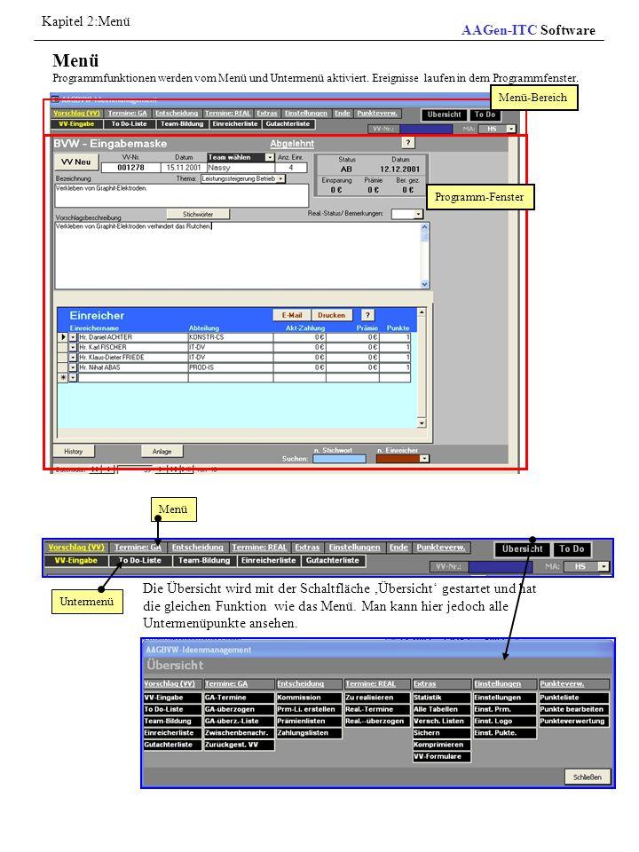 Menü Programmfunktionen werden vom Menü und Untermenü aktiviert. Ereignisse laufen in dem Programmfenster. Menü-Bereich Programm-Fenster Menü Untermen
