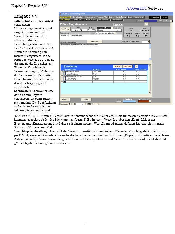 4 Eingabe VV Schaltfläche 'VV Neu' erzeugt einen neuen Verbesserungsvorschlag und vergibt automatisch die Vorschlagsnummer: das aktuelle Datum als Ein