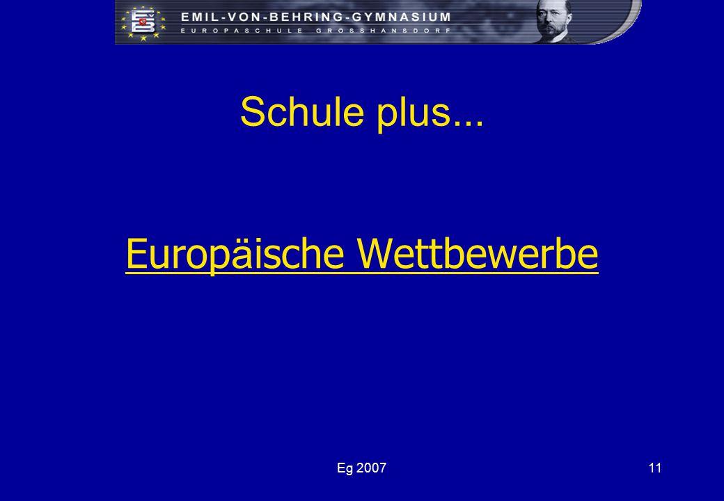 Eg 200711 Schule plus... Europ ä ische Wettbewerbe