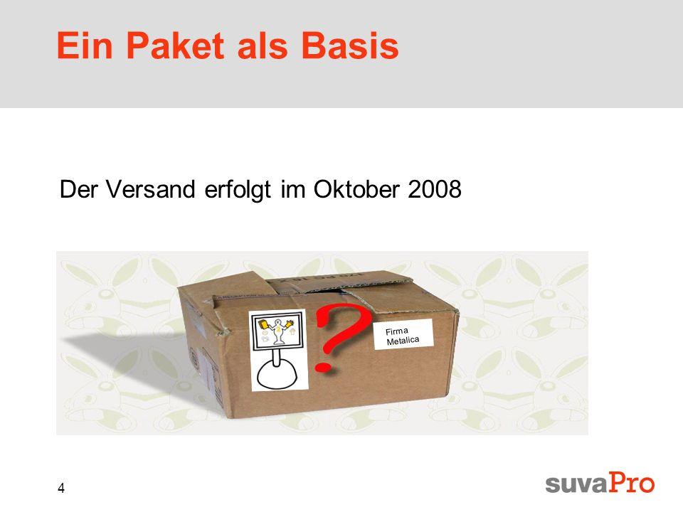 4 Ein Paket als Basis Der Versand erfolgt im Oktober 2008 Firma Metalica