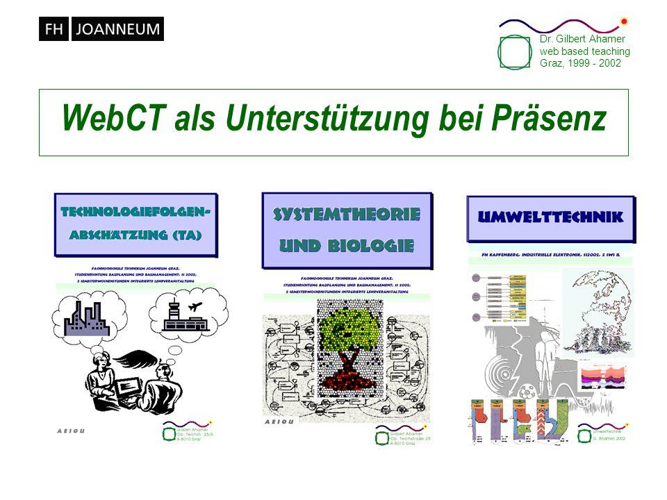 Dr. Gilbert Ahamer web based teaching Graz, 1999 - 2002 WebCT als Unterstützung bei Präsenz