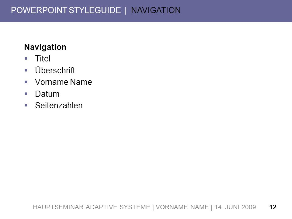 HAUPTSEMINAR ADAPTIVE SYSTEME | VORNAME NAME | 14.