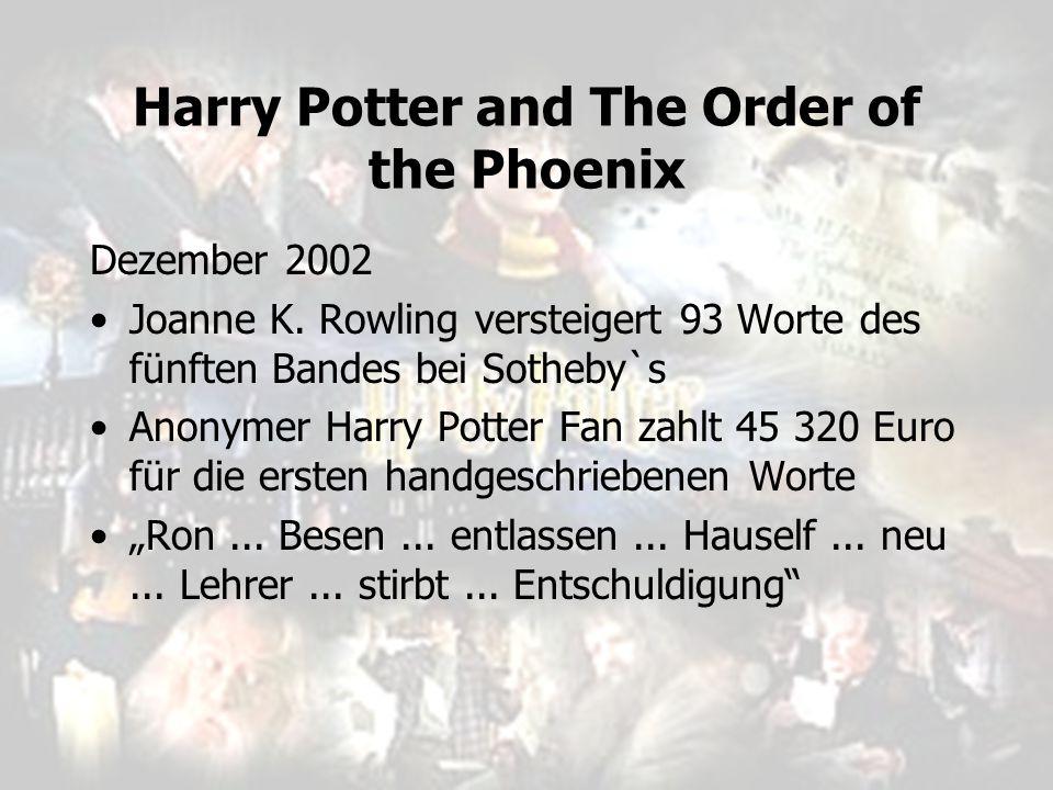 Harry Potter and The Order of the Phoenix Dezember 2002 Joanne K. Rowling versteigert 93 Worte des fünften Bandes bei Sotheby`s Anonymer Harry Potter