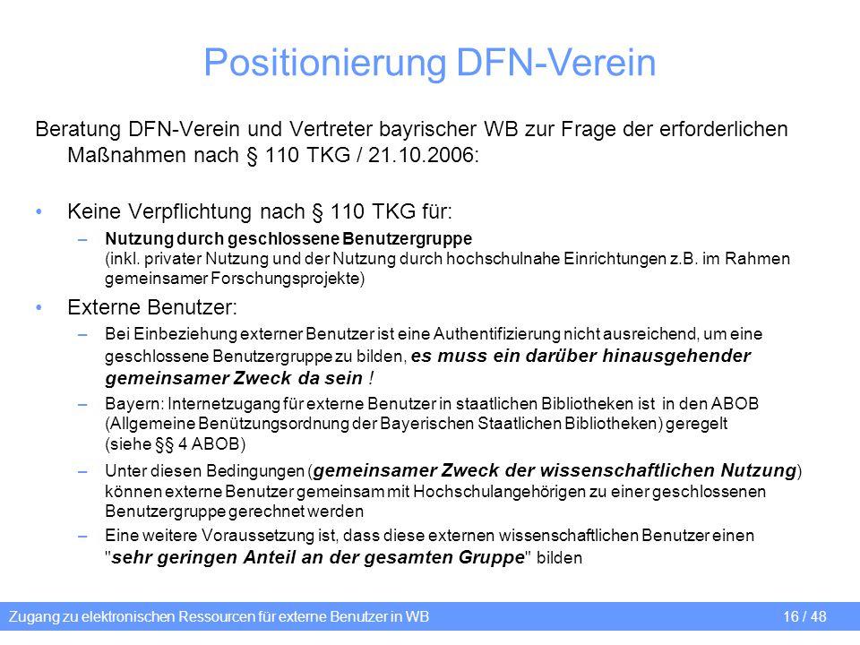 Zugang zu elektronischen Ressourcen für externe Benutzer in WB 16 / 48 Positionierung DFN-Verein Beratung DFN-Verein und Vertreter bayrischer WB zur F