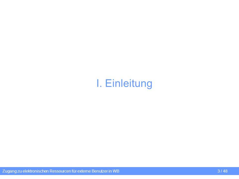 I. Einleitung Zugang zu elektronischen Ressourcen für externe Benutzer in WB3 / 48