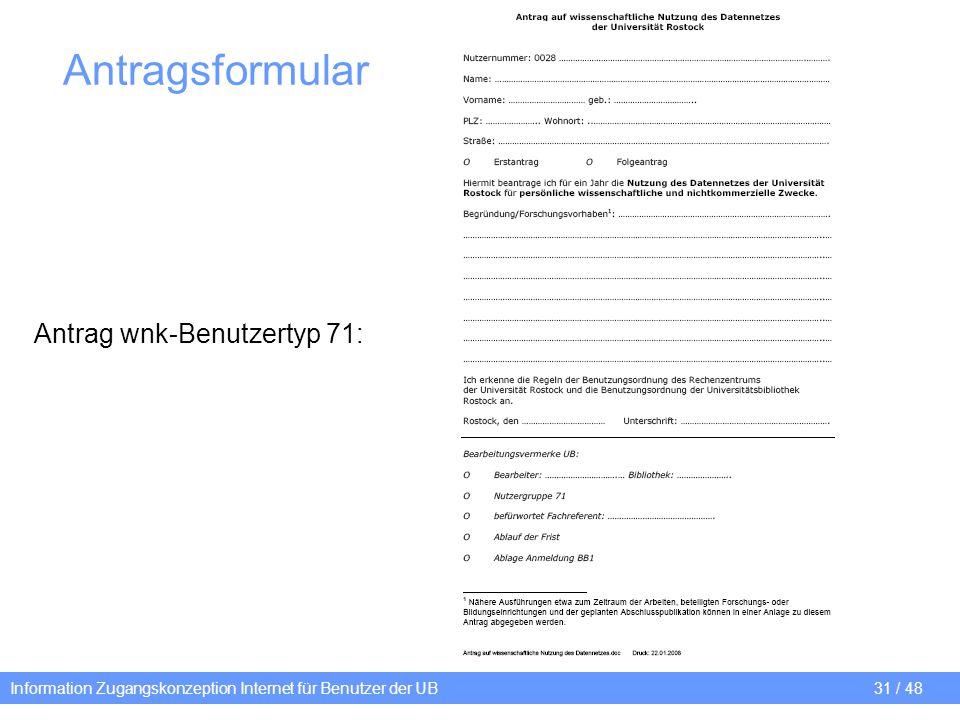 Information Zugangskonzeption Internet für Benutzer der UB 31 / 48 Antrag wnk-Benutzertyp 71: Antragsformular