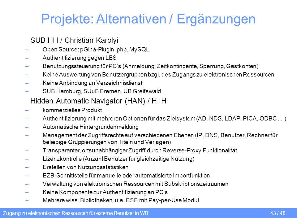 Zugang zu elektronischen Ressourcen für externe Benutzer in WB 43 / 48 SUB HH / Christian Karolyi –Open Source: pGina-Plugin, php, MySQL –Authentifizi