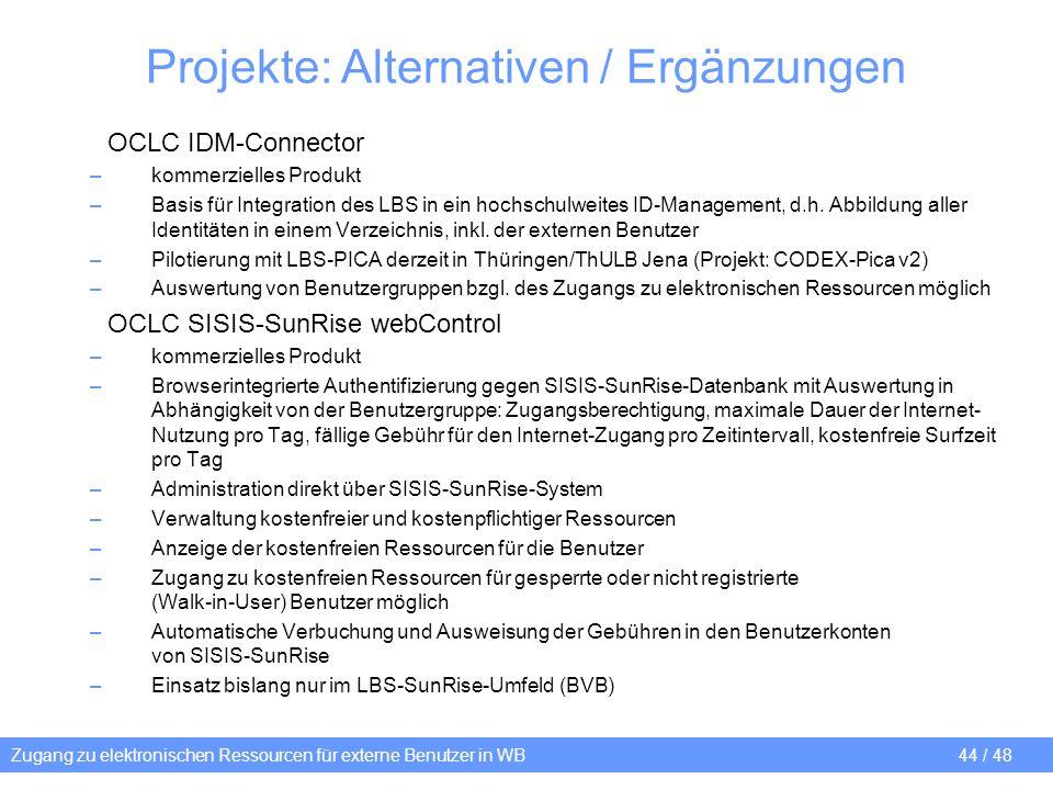 Zugang zu elektronischen Ressourcen für externe Benutzer in WB 44 / 48 OCLC IDM-Connector –kommerzielles Produkt –Basis für Integration des LBS in ein