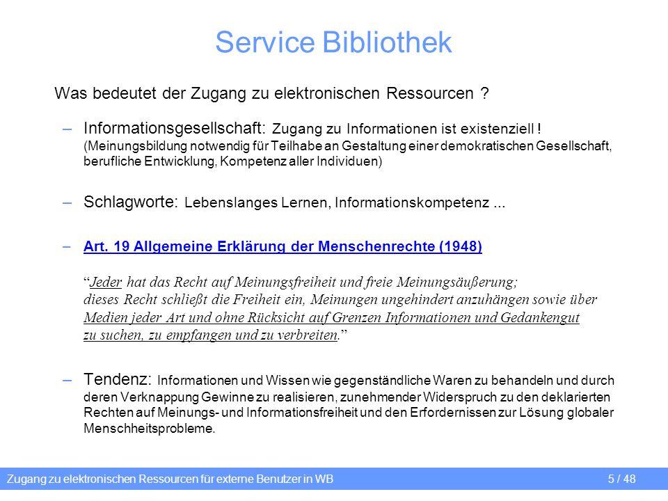Zugang zu elektronischen Ressourcen für externe Benutzer in WB 5 / 48 Service Bibliothek Was bedeutet der Zugang zu elektronischen Ressourcen ? –Infor