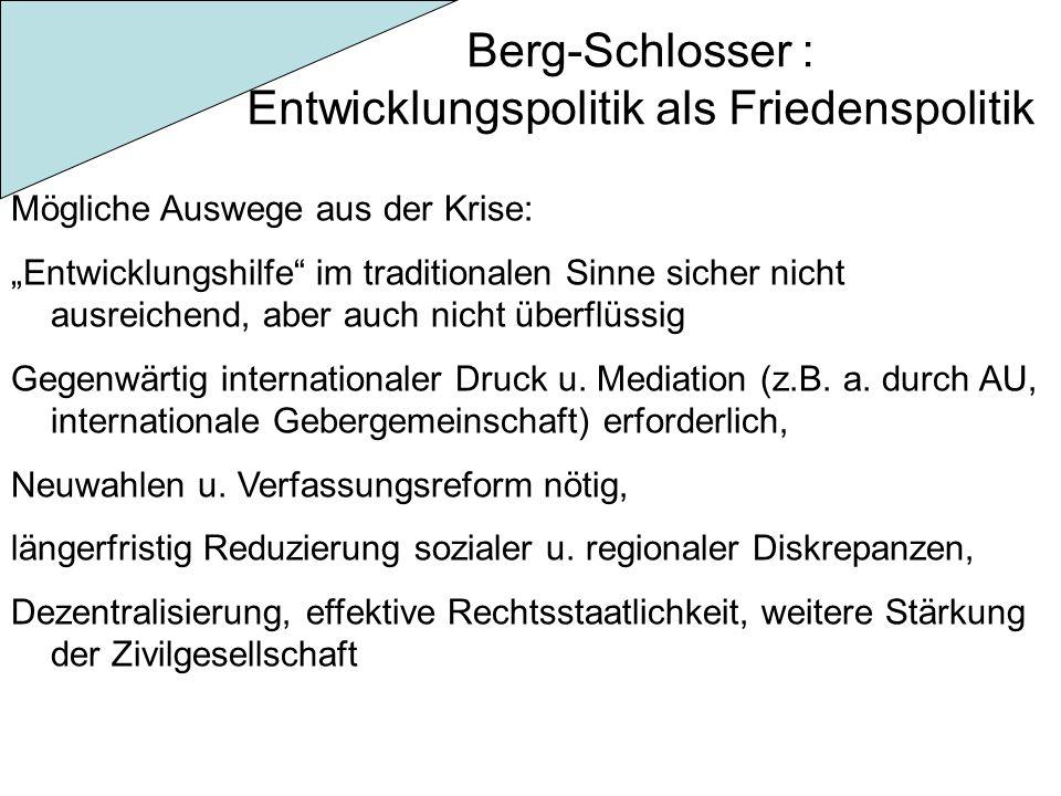"""Berg-Schlosser : Entwicklungspolitik als Friedenspolitik Mögliche Auswege aus der Krise: """"Entwicklungshilfe"""" im traditionalen Sinne sicher nicht ausre"""