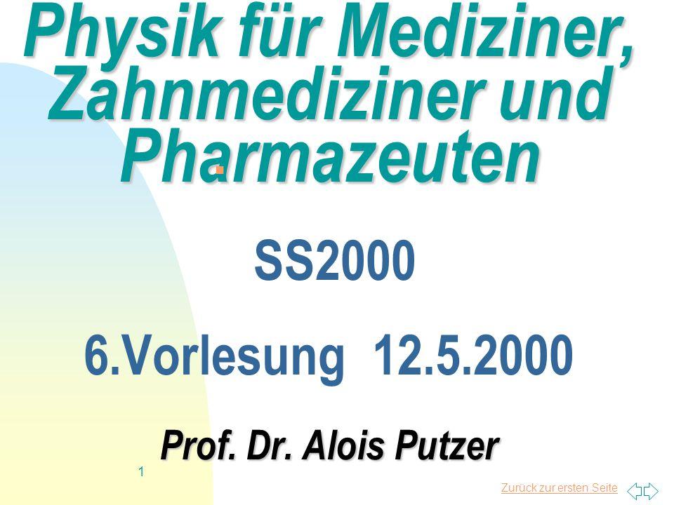 Zurück zur ersten Seite 1 Physik für Mediziner, Zahnmediziner und Pharmazeuten Prof.