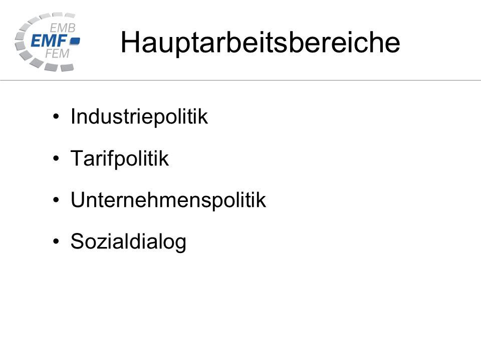 Hauptarbeitsbereiche Industriepolitik Tarifpolitik Unternehmenspolitik Sozialdialog