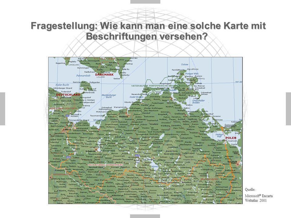 Fragestellung: Wie kann man eine solche Karte mit Beschriftungen versehen.