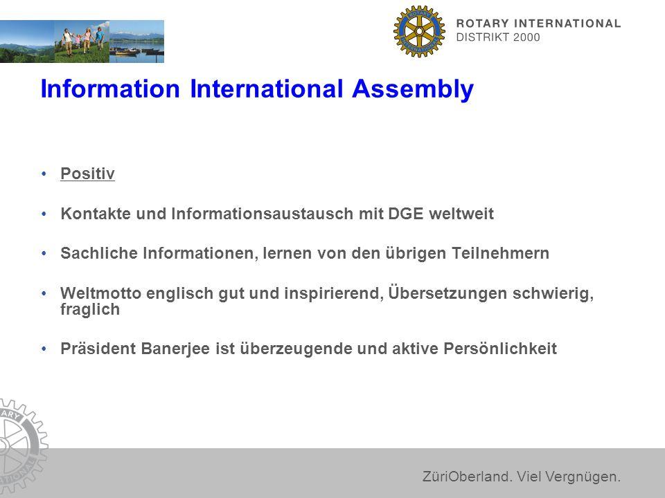 ZüriOberland. Viel Vergnügen. Positiv Kontakte und Informationsaustausch mit DGE weltweit Sachliche Informationen, lernen von den übrigen Teilnehmern