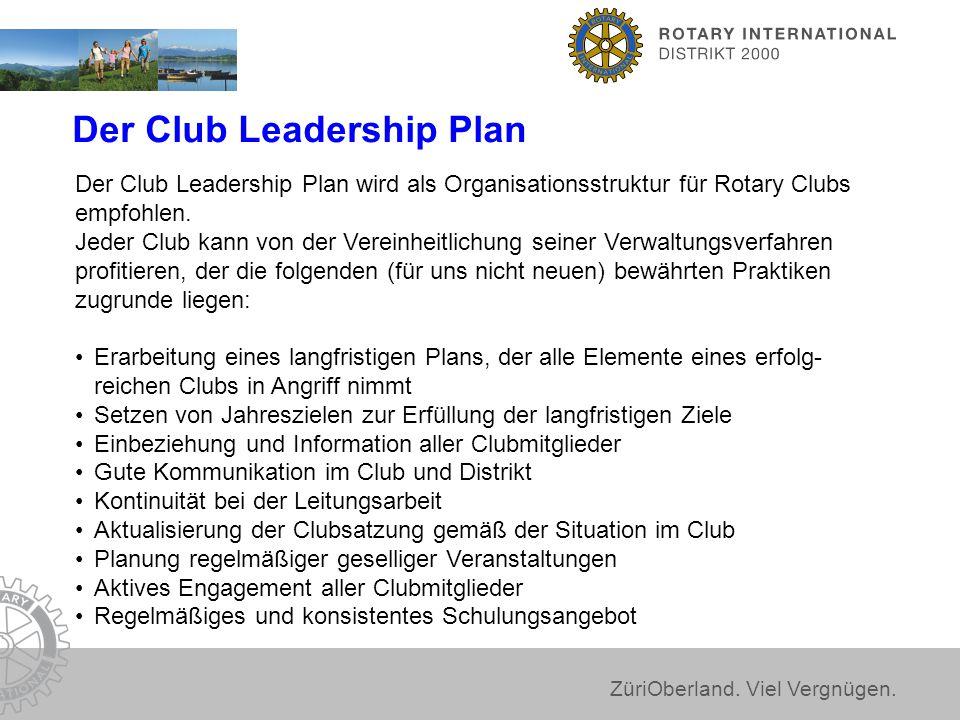 ZüriOberland. Viel Vergnügen. Der Club Leadership Plan Der Club Leadership Plan wird als Organisationsstruktur für Rotary Clubs empfohlen. Jeder Club