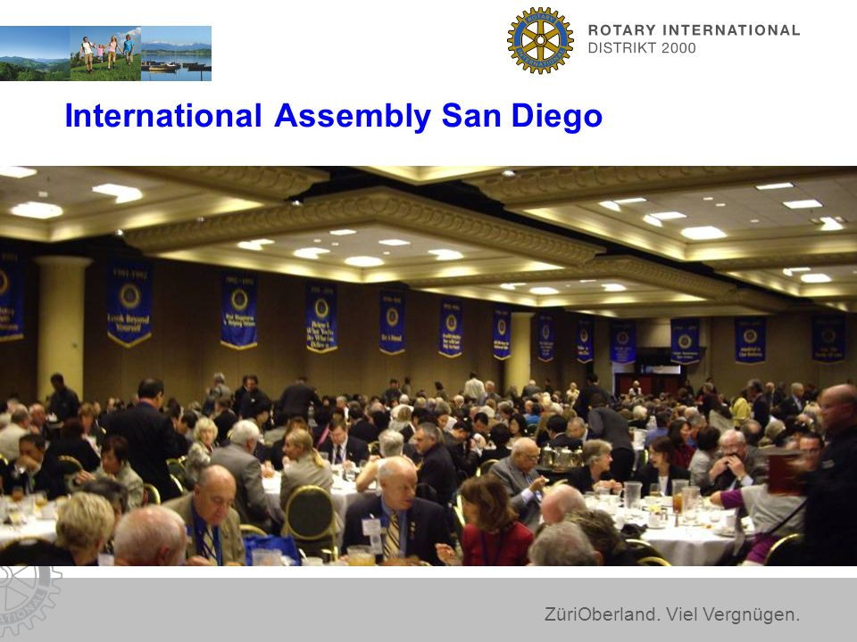 ZüriOberland. Viel Vergnügen. International Assembly San Diego
