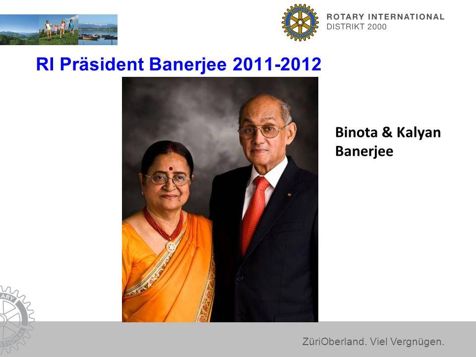 ZüriOberland. Viel Vergnügen. RI Präsident Banerjee 2011-2012 Binota & Kalyan Banerjee