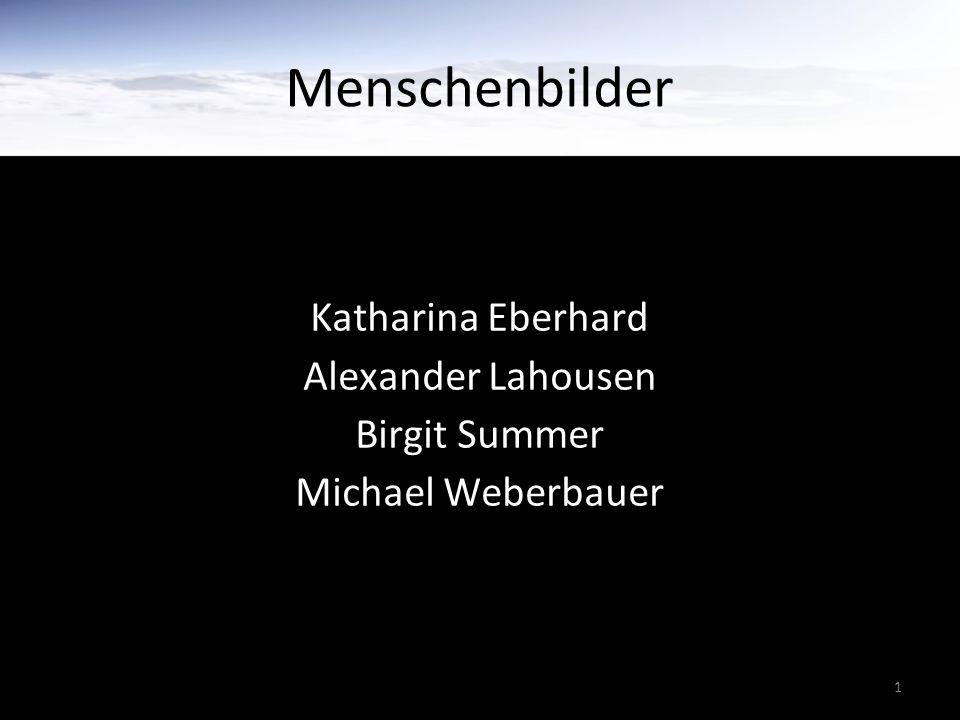 1 Menschenbilder Katharina Eberhard Alexander Lahousen Birgit Summer Michael Weberbauer