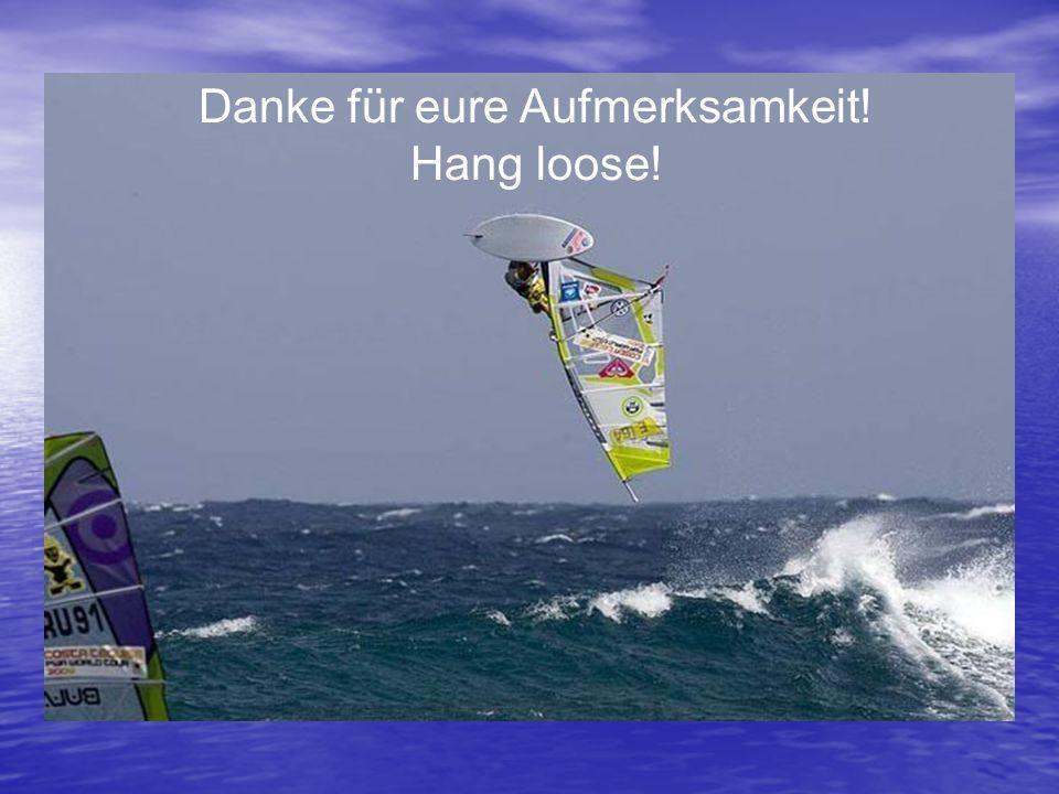 www.surfschule.at.tf Danke für eure Aufmerksamkeit! Hang loose!