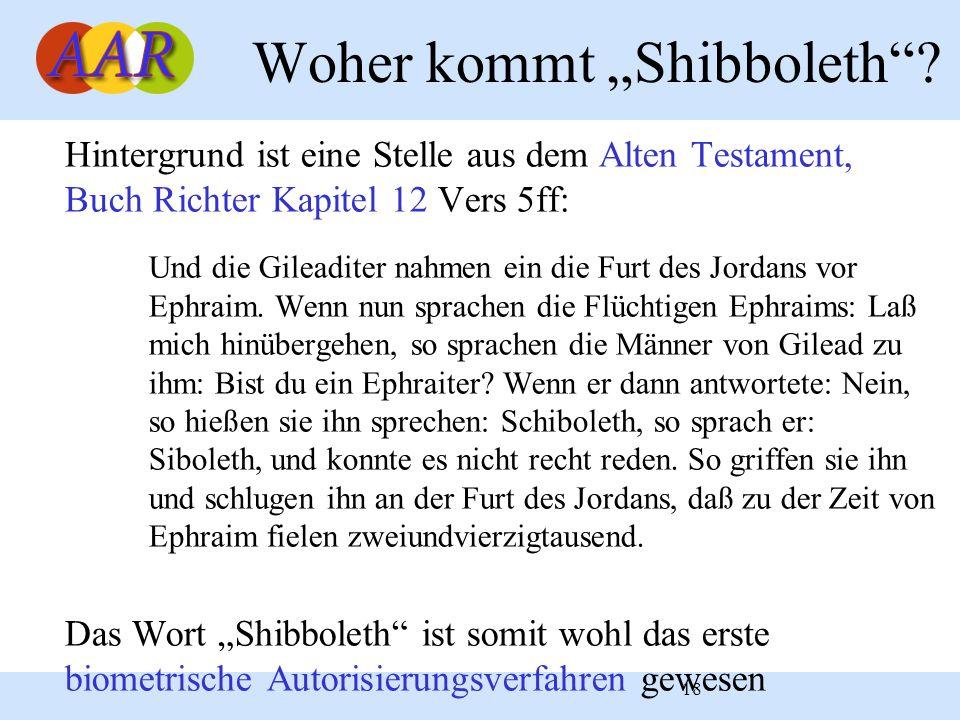 """18 Woher kommt """"Shibboleth""""? Hintergrund ist eine Stelle aus dem Alten Testament, Buch Richter Kapitel 12 Vers 5ff: Und die Gileaditer nahmen ein die"""