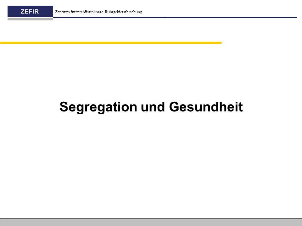 Zentrum für interdisziplinäre Ruhrgebietsforschung Segregation und Gesundheit