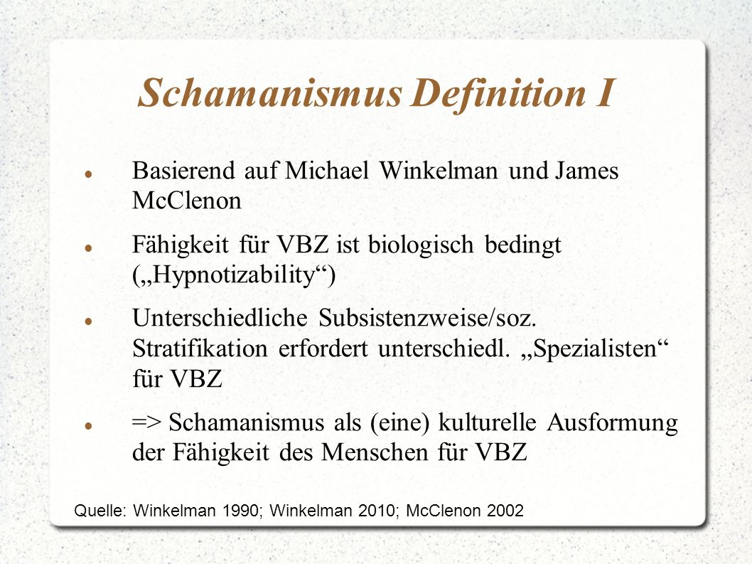 Schamanismus Definition II Quelle: Winkelman 2010:64