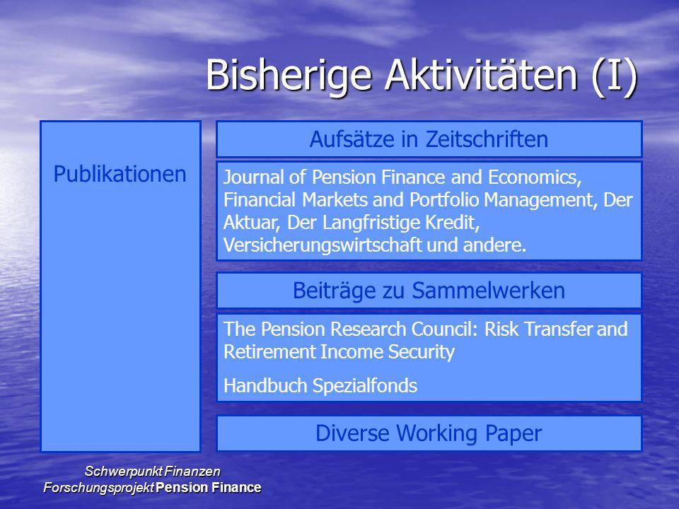 Schwerpunkt Finanzen Forschungsprojekt Pension Finance Bisherige Aktivitäten (I) Publikationen Aufsätze in Zeitschriften Beiträge zu Sammelwerken Jour