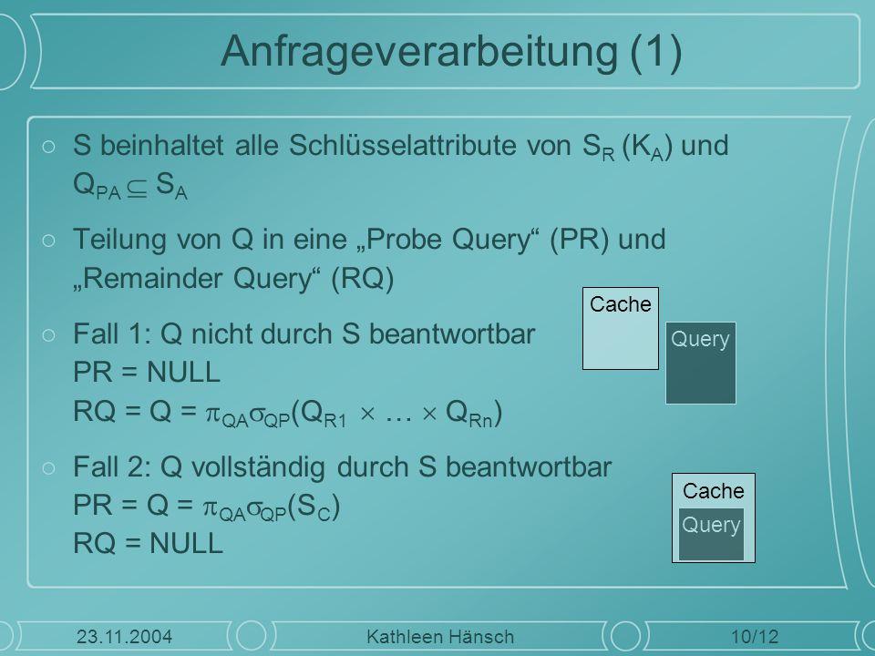 """Anfrageverarbeitung (1) ○S beinhaltet alle Schlüsselattribute von S R (K A ) und Q PA  S A ○Teilung von Q in eine """"Probe Query"""" (PR) und """"Remainder Q"""