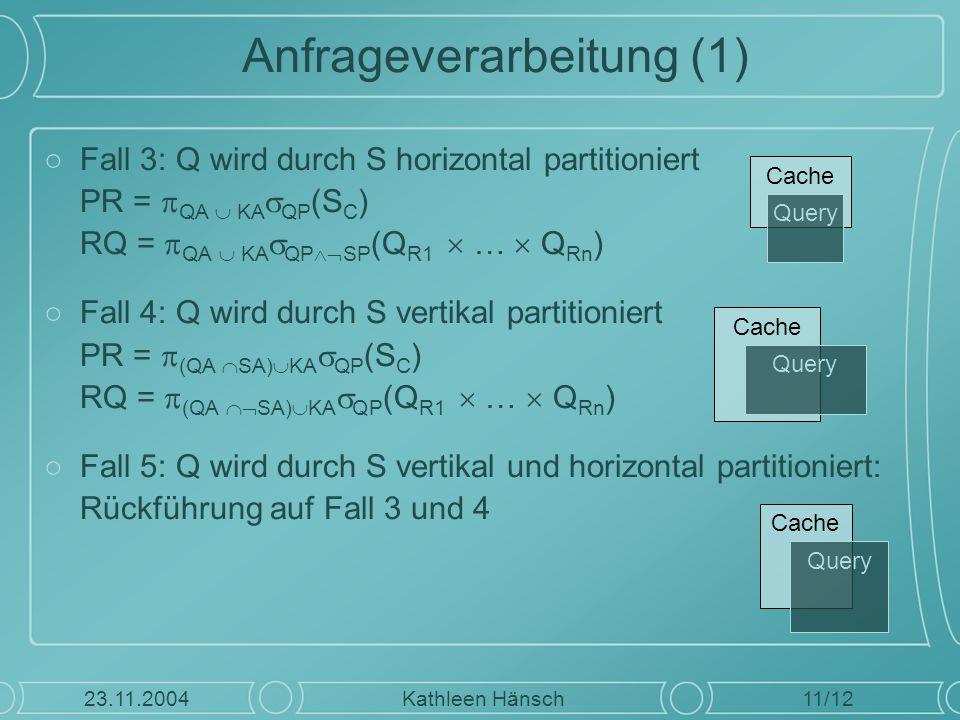 Anfrageverarbeitung (1) ○Fall 3: Q wird durch S horizontal partitioniert PR =  QA  KA  QP (S C ) RQ =  QA  KA  QP  SP (Q R1  …  Q Rn ) ○Fall