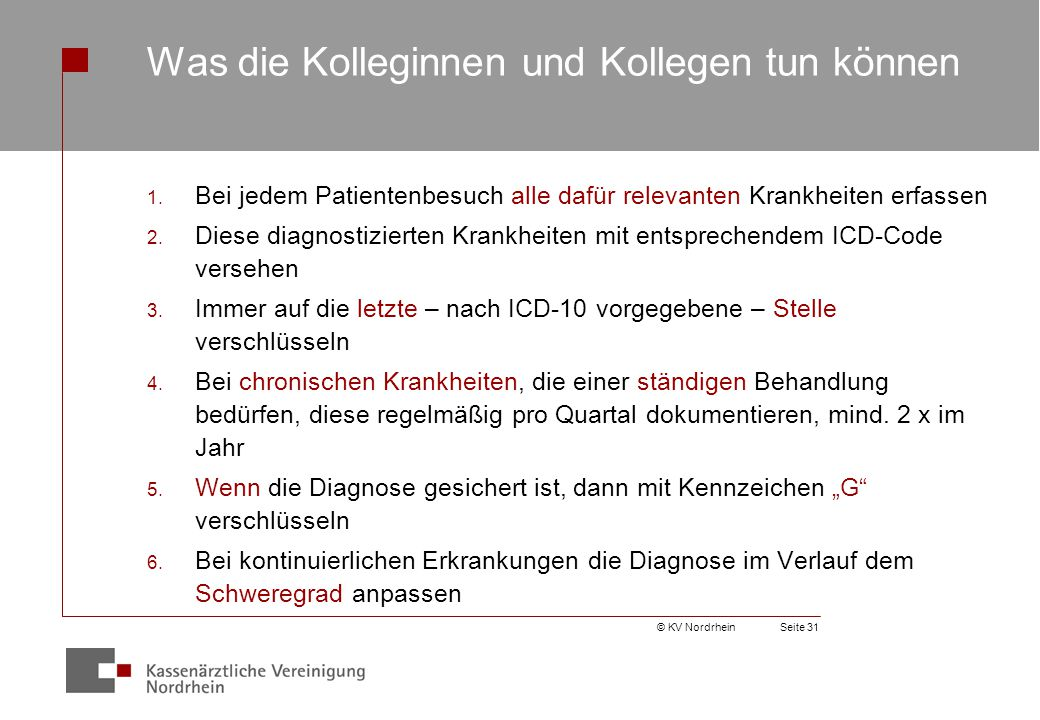 © KV NordrheinSeite 31 Was die Kolleginnen und Kollegen tun können 1.