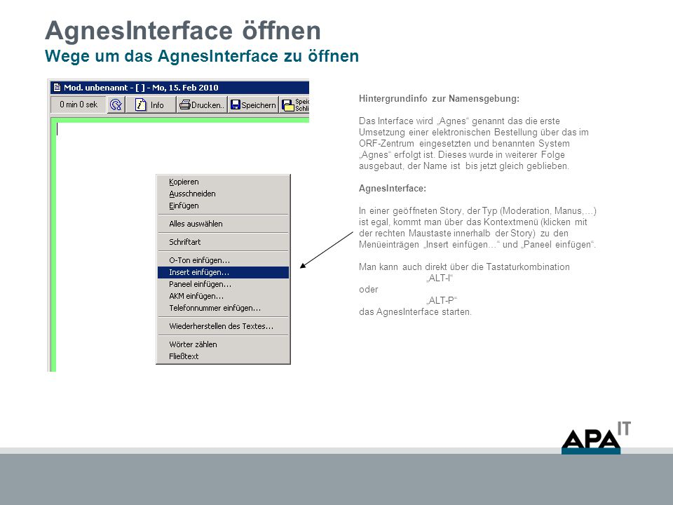 """""""Alt-I Öffnen des AgnesInterfaces über die InsertFunktion Möchte man ein Insert einfügen und wählt die entsprechende Funktion aus kommt man standardmäßig in die Suchmaske für FixInserts."""
