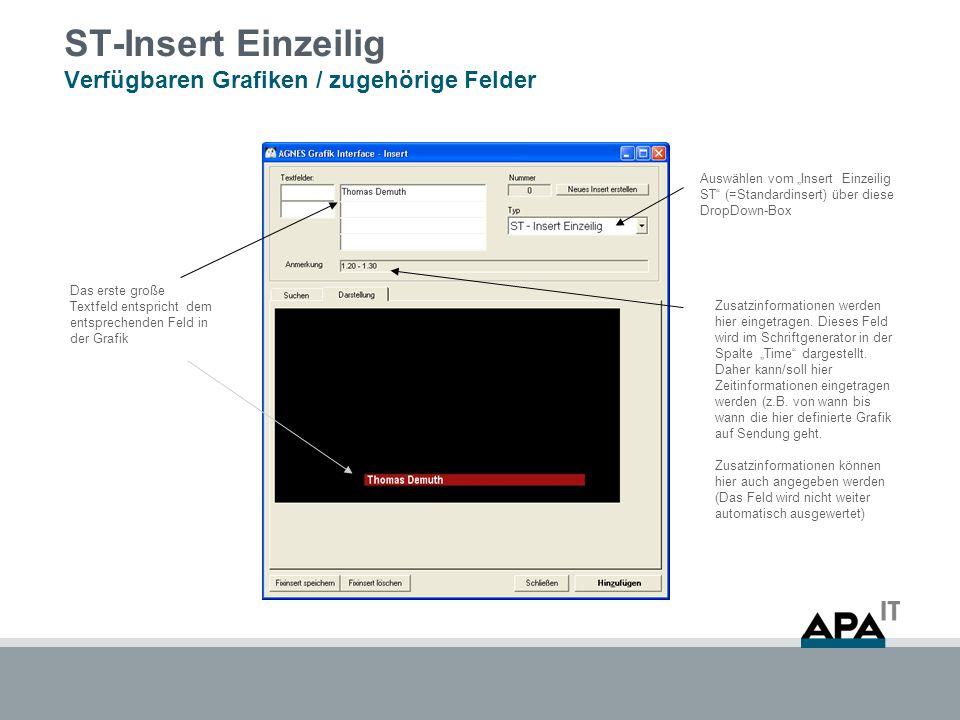 """ST-Insert Einzeilig Verfügbaren Grafiken / zugehörige Felder Auswählen vom """"Insert Einzeilig ST (=Standardinsert) über diese DropDown-Box Das erste große Textfeld entspricht dem entsprechenden Feld in der Grafik Zusatzinformationen werden hier eingetragen."""